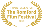 FINALIST BEST ACTOR - The Romford Film Festival - 2018